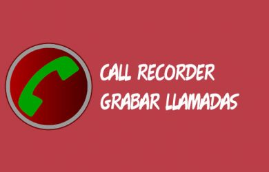 Cómo usar Call Recorder para grabar las llamadas en Android o iOS