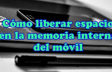 4 métodos infalibles para liberar espacio de la memoria interna del móvil