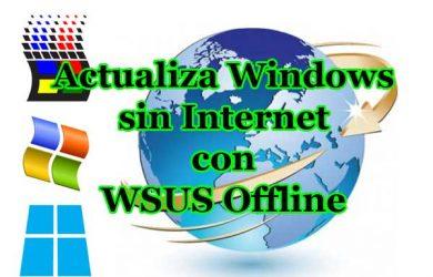 Cómo usar WSUS Offline para actualizar Windows Update sin internet