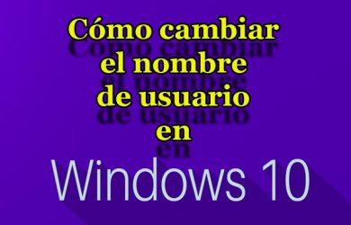 3 formas de cambiar el nombre de usuario en Windows 10