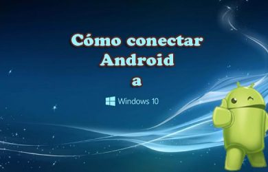 Guía paso a paso para conectar dispositivos Android a Windows 10