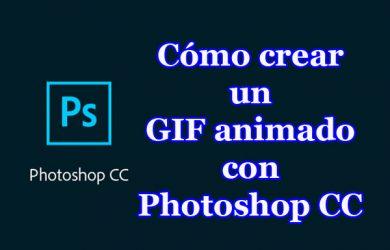 Tutorial para crear un GIF animado paso a paso con Photoshop CC