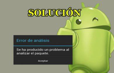 Solución definitiva a se ha producido un error al analizar el paquete en Android