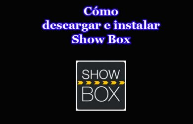 Cómo instalar y descargar Show box para Pc (Windows 7, 8, 10)