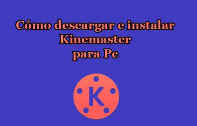 Cómo descargar e instalar Kinemaster para Pc (Windows 7, 8, 10)