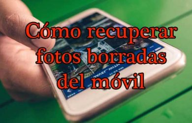Cómo recuperar fotos borradas del móvil Android paso a paso